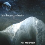 Tannhauser Orchestra - Her Mountain